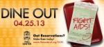 GOT RESERVATIONS? DINE OUT! FIGHT AIDS! on APRIL 25