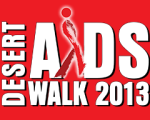 Desert AIDS Walk 2013: WALK. GET TESTED. STOP AIDS.