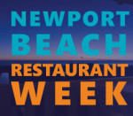 DELIGHT YOUR APPETITE! AT NEWPORT BEACH RESTAURANT WEEK