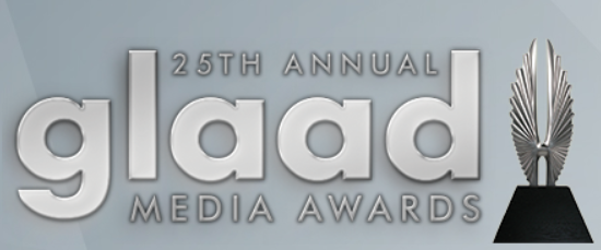 25TH ANNUAL GLAAD MEDIA AWARDS: VISIBLE AND UNDERSTOOD