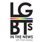 LGBTs IN THE NEWS: Nationwide Panel Series Comes to Los Angeles Press Club