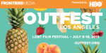 OUTFEST LOS ANGELES 2015: Creating Change, One Story At A Time