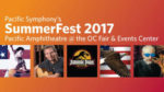 Summer Nights Are Heating Up with Pacific Symphony's SUMMERFEST 2017