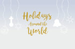 Celebrate the HOLIDAYS AROUND THE WORLD with Segerstrom Center for the Arts